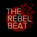"""The Rebel Beat"" written over an exploding vinyl record"