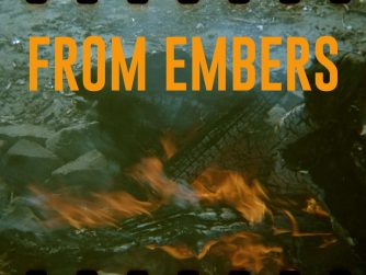 """""""From Embers"""" over a picture of a flame, with sprocket holes along top as if on film"""