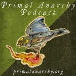 Primal Anarchy Podcast