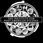 """""""The Institute For Post-American Studies"""" over a background with images of a lot of types of activity, related to the contents of the podcast"""