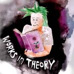 Works In Theory Podcast logo, featuring person with green hair, long on the top, struggling through a book